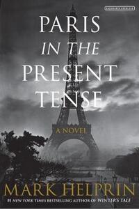 Paris in the Present Tense - Mark Helprin - cover