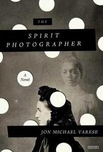 The Spirit Photographer - Jon Michael Varese - cover