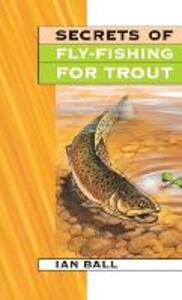 Secrets Of Fly Fishing For Trout - Ian Ball - cover