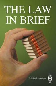 The Law in Brief - Michael Heneker - cover