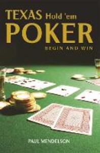 Texas Hold 'Em Poker: Begin and Win - Paul Mendelson - cover