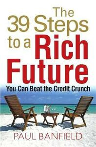 The 39 Steps to a Rich Future - Paul Banfield - cover