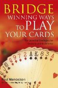 Bridge: Winning Ways to Play Your Cards - Paul Mendelson - cover