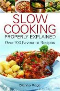 Slow Cooking Properly Explained: Over 100 Favourite Recipes - Dianne Page - cover