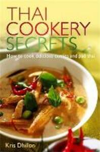 Thai Cookery Secrets: How to cook delicious curries and pad thai - Kris Dhillon - cover