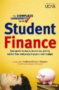 The Complete University Guide: Student Finance: In association with UCAS - Bernard Kingston,Nicola Chalton - cover