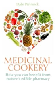 Medicinal Cookery: How You Can Benefit From Nature's Edible Pharmacy - Dale Pinnock - cover