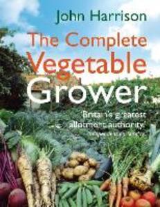 The Complete Vegetable Grower - John Harrison - cover