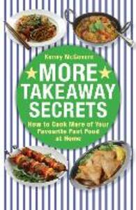 More Takeaway Secrets: How to Cook More of your Favourite Fast Food at Home - Kenny McGovern - cover