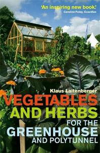 Vegetables and Herbs for the Greenhouse and Polytunnel - Klaus Laitenberger - cover
