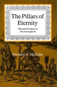 "The Pillars of Eternity: Time and Providence in the ""Faerie Queene"" - Richard A. McCabe - cover"