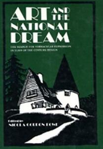 Art and the National Dream: Search for Vernacular Expression in Turn-of-the-century Design - cover