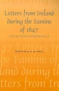 Letters from Ireland During the Famine of 1847 - Alexander Sommerville,Alexander Somerville - cover