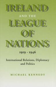Ireland and the League of Nations - Michael J. Kennedy - cover