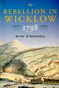 The Rebellion in Wicklow, 1798 - Ruan O'Donnell - cover