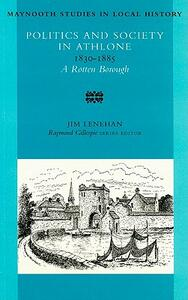 Politics and Society in Athlone, 1830-1885 - Jim Lenehan - cover