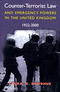 Counter-terrorist Law and Emergency Powers in the United Kingdom, 1922-2000 - Laura K. Donohue - cover