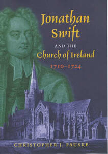 Jonathan Swift and the Church of Ireland 1710-1724 - Christopher Fauske - cover