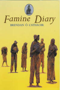 Famine Diary - Brendan O Cathaoir - cover