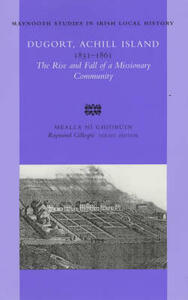 Dugort, Achill Island, 1831-1861: The Rise and Fall of a Missionary Community - Mealla Ni Ghiobuin - cover