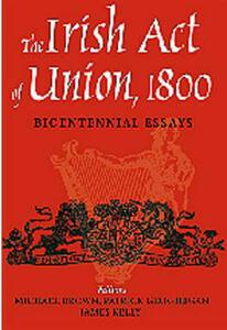 The Irish Act of Union: Bicentennial Essays - cover
