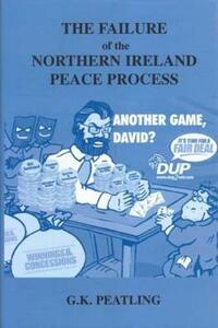Failure of the Northern Ireland Peace Process - Gary Peatling - cover