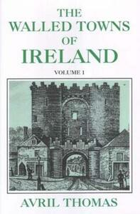 Walled Towns of Ireland - Avril Thomas - cover