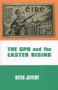 The GPO and the Easter Rising - Keith Jeffrey - cover