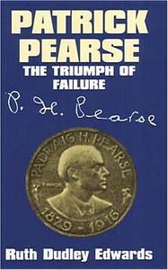 Patrick Pearse: The Triumph of Failure - cover