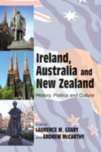 Ireland, Australia and New Zealand: History, Politics and Culture - Laurence M. Geary,Andrew McCarthy - cover