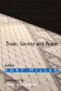 Ireland and the Middle East: Trade, Society and Peace - cover