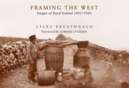 Framing the West: Images of Rural Ireland 1891-1920 - cover