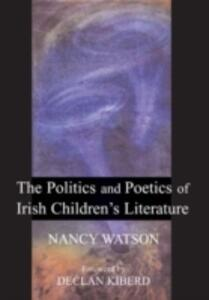The Politics and Poetics of Irish Children's Literature - Nancy Watson - cover