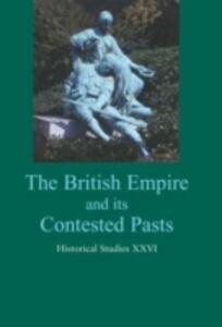 The British Empire and Its Contested Pasts - cover