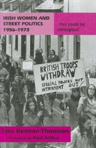 Irish Women and Street Politics, 1956-1973: 'This Could be Contagious' - Tara Keenan-Thomson - cover