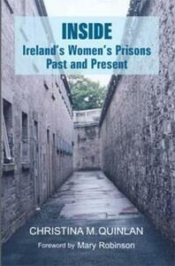 Inside: Ireland's Women's Prisons, Past and Present - Christina Quinlan - cover