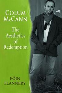 Colum McCann: The Aesthetics of Redemption - Eoin Flannery - cover