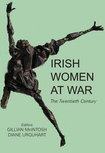 Irish Women at War: The Twentieth Century - cover