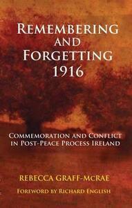 Remembering and Forgetting 1916 - Rebecca Graff-McRae - cover