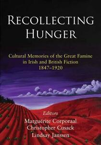 Recollecting Hunger; an Anthology: Cultural Memories of the Great Famine in Irish and British Fiction - cover