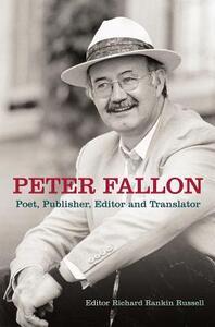 Peter Fallon: Poet, Publisher, Translator, Editor - cover