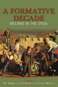 A Formative Decade: Ireland in the 1920s - cover