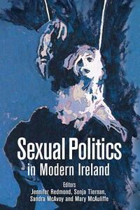 Sexual Politics in Modern Ireland - cover