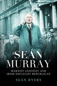 Sean Murray: Marxist-Leninist & Irish Socialist Republican - cover