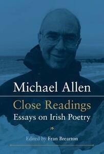Michael Allen: Close Readings Essays on Irish Poetry - cover