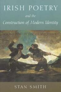 Irish Poetry and the Construction of Modern Identity: Ireland Between Fantasy and History - Stan Smith - cover