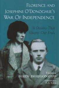 Florence and Josephine O'Donoghue's War of Independence: A Destiny That Shapes Our End - cover