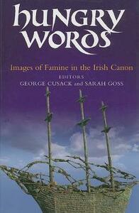 Hungry Words: Images of Famine in the Irish Canon - George Cusack - cover