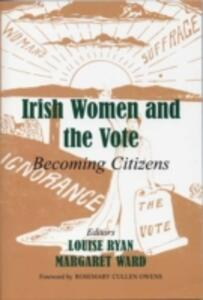 Irish Women and the Vote: Becoming Citizens - cover