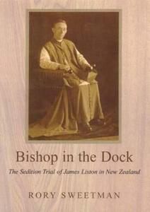 Bishop in the Dock: The Sedition Trial of James Liston - Rory Sweetman - cover